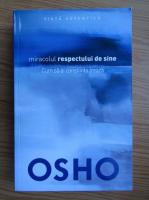 Anticariat: Osho - Miracolul respectului de sine. Cum sa ai constiinta treaza
