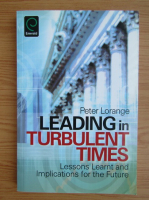 Anticariat: Peter Lorange - Leading in turbulent times. Lessons learnt and implications for the future