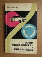 Anticariat: Radu Constantin - Invatarea conducerii automobilului si normele de circulatie