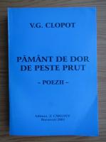 V. G. Clopot - Pamant de dor de peste Prut. Poezii