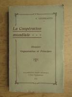 Anticariat: V. Totomiantz - La cooperation mondiale. Histoire organisation et principes (1923)