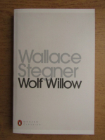 Wallace Stegner - Wolf Willow