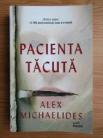 Anticariat: Alex Michaelides - Pacienta tacuta
