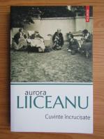 Aurora Liiceanu - Cuvinte incrucisate