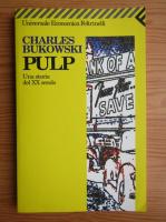 Charles Bukowski - Una storia del XX secolo
