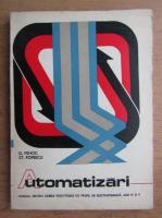 Dan Mihoc, Stefan Popescu - Automatizari. Manual pentru licee industriale cu profil de electrotehnica, anii IV si V