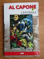 Dentzel G. Jones - Al Capone. Centrala (volumul 6)