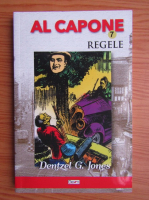 Dentzel G. Jones - Al Capone. Regele (volumul 7)