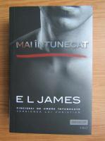 E. L. James - Mai intunecat