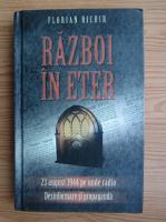 Anticariat: Florian Bichir - Razboi in eter