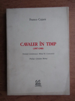 Anticariat: Franco Cajani - Cavaler in timp (1987-1988)