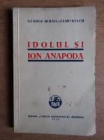 Anticariat: George Mihail Zamfirescu - Idolul si Ion Anapoda (1935)