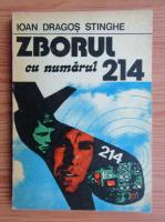 Anticariat: Ioan Dragos Stinghe - Zborul cu numarul 214