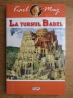 Karl May - La turnul Babel