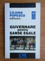 Anticariat: Liliana Popescu - Guvernare pentru sanse egale