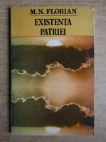 Anticariat: M. N. Florian - Existenta patriei