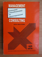 Management consulting. Manualul consultantului in management