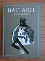 Anticariat: Mihail Sadoveanu - Baltagul