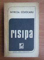 Anticariat: Mircea Cojocaru - Risipa