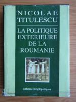 Nicolae Titulescu - La politique exterieure de la Roumanie