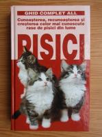 Pisici. Cunoasterea, recunoasterea si cresterea celor mai cunoscute rase de pisici din lume