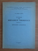 Serban Titeica - Curs de mecanica teoretica (volumul 4) Mecanica analitiva