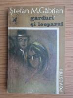 Anticariat: Stefan M. Gabrian - Garduri si leoparzi