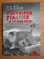 T. S. Eliot - Pisicoteca practica a lui mos Parsu