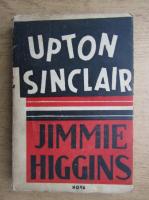 Anticariat: Upton Sinclair - Jimmie Higgins
