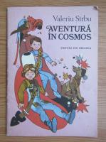 Anticariat: Valeriu Sirbu - Aventura in cosmos