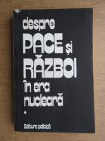Anticariat: Vasile Secares - Despre pace si razboi in era nucleara