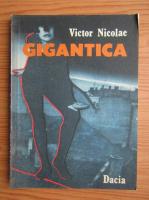 Victor Nicolae - Gigantica