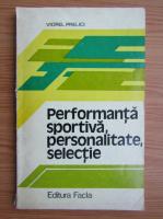 Anticariat: Viorel Prelici - Performanta sportiva, personalitate, selectie