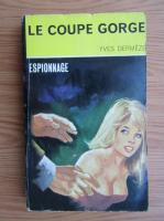 Anticariat: Yves Dermeze - Le coupe gorge