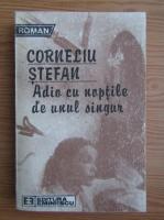 Anticariat: Corneliu Stefan - Adio cu noptile de unul singur