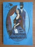 Anticariat: Emile Faguet - Scriitori indragostiti (volumul 2)