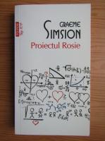 Graeme Simsion - Proiectul Rosie (colectia Top 10)