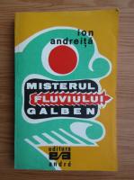 Anticariat: Ion Andreita - Misterul fluviului galben