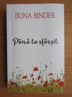 Anticariat: Irina Binder - Pana la sfarsit