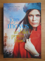 Jojo Moyes - Un bilet pentru Paris