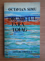 Octavian Simu - Drumetul fara toiag