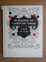 Anticariat: On seashore far a green oak towers. A book of tales
