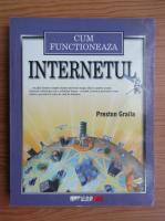 Preston Gralla - Cum functioneaza internetul