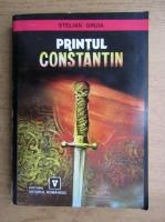 Stelian Gruia - Printul Constantin