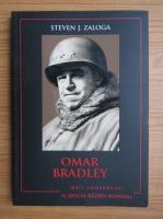 Anticariat: Steven J. Zaloga - Omar Bradley