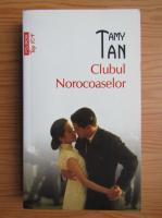 Anticariat: Tamy Tan - Clubul Norocoaselor (Top 10+)