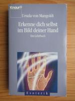 Anticariat: Ursula von Mangoldt - Erkwnne dich selbst im Bild deiner Hand