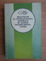 A. I. Stanco - Practicum la fitopatologia generala si bazele fitohelmintologiei