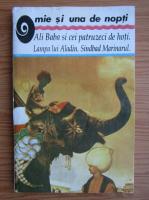 Ali Baba si cei patruzeci de hoti. Lampa lui Aladin. Sindbald Marinarul