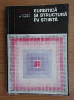 Angela Botez - Euristica si structura in stiinta